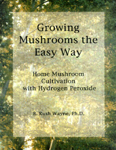 Growing Mushrooms the Easy Way, by R.R. Wayne, Ph.D.